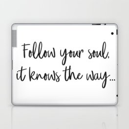 Follow your soul, it knows the way… Laptop & iPad Skin