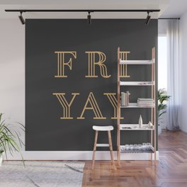 Fri Yay Modern Minimalist Lettering Typography Quote Wall Mural