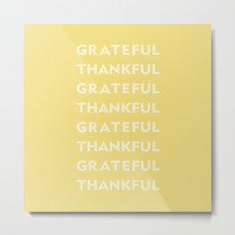 Grateful Thankful yellow Metal Print