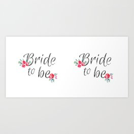 Bride to Be Art Print