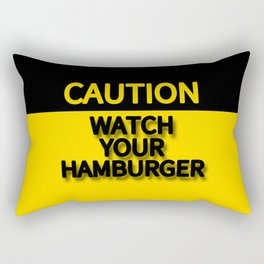 WATCH YOUR HAMBURGER CAUTION SIGN Rectangular Pillow