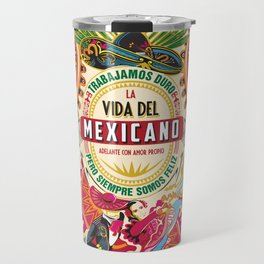 La Vida del MEXICANO Travel Mug