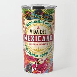 La Vida del MEXICANO Travel Mug