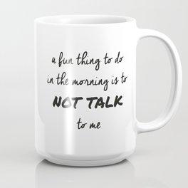 NOT TALK Coffee Mug