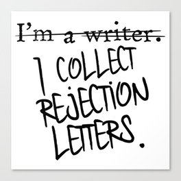 I Collect Rejection Letters Canvas Print