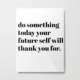 do something Metal Print