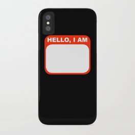 Hello, I am iPhone Case
