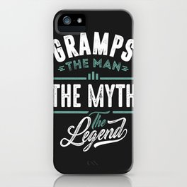 Gramps The Man The Myth The Legend iPhone Case