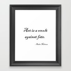 Art is a Revolt Against Fate Framed Art Print