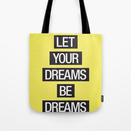 Dreams Be Dreams Tote Bag