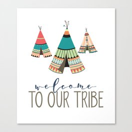 Welcome To Our Tribe Canvas Print