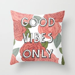 Good vibes only / calligraphy and floral illustration Throw Pillow