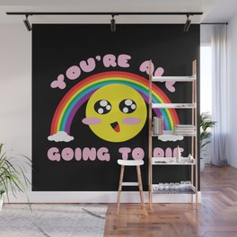 You're All Going to Die Wall Mural