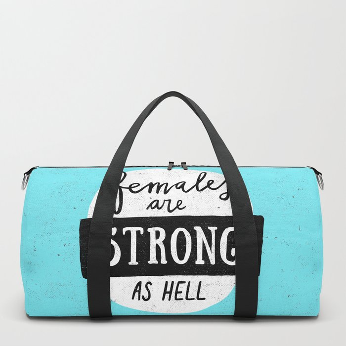 Females Are Strong As Hell Blue Duffle Bag