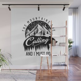 THE MOUNTAINS ARE CALLING Wall Mural