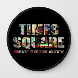 TIMES SQUARE New York City (colour photopainting filled type on black) Wall Clock