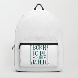 Born To Be In The Wild gr Backpack
