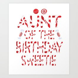 Aunt Of The Birthday Sweetie Girl Candy Themed Party product Art Print