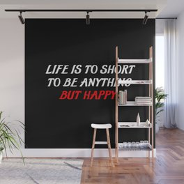 life is to short sayings Wall Mural