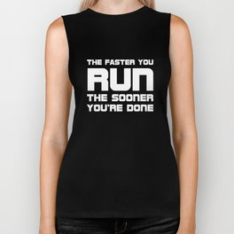 Faster You Run Sooner You're Done Workout T-Shirt Biker Tank