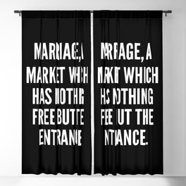 Marriage a market which has nothing free but the entrance Blackout Curtain