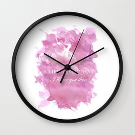 I'll Love You Then Wall Clock