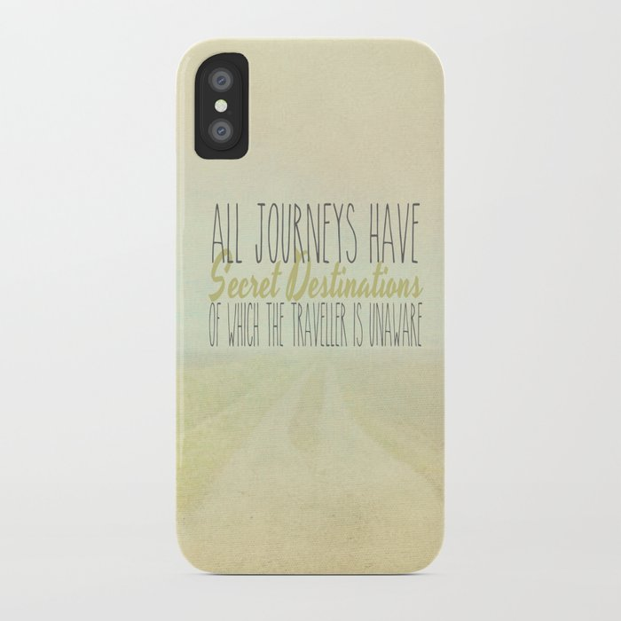 All Journeys Have Secret Destinations  iPhone Case