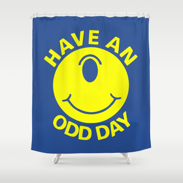 Have an Odd Day Shower Curtain by stupidkrap | Society6