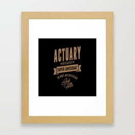 Actuary - Funny Job and Hobby Framed Art Print