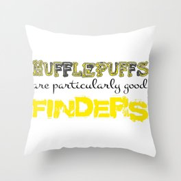 Hufflepuffs are particularly good FINDERS Throw Pillow