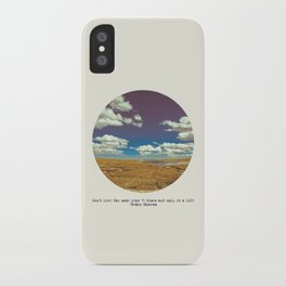 Don't live the same year 75 times and call it a life iPhone Case