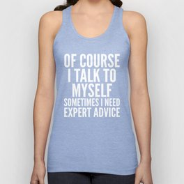 Of Course I Talk To Myself Sometimes I Need Expert Advice (Ultra Violet) Unisex Tank Top