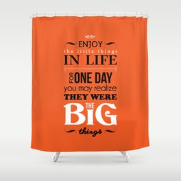 Enjoy The Little Things In Life Orange Qoute Design  Shower Curtain