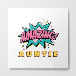Amazing Auntie Super Auntie Best Aunt Metal Print