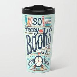 So many books so little time Travel Mug