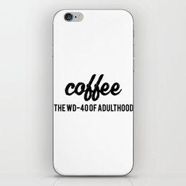 Coffee WD-40 Adult Espresso Gift Macchiato iPhone Skin