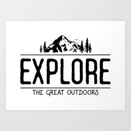 Explore the Great Outdoors Art Print