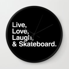 Live Love Laugh and Skateboard Wall Clock