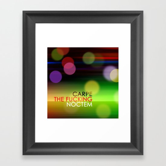 Carpe The Fucking Noctem Framed Art Print