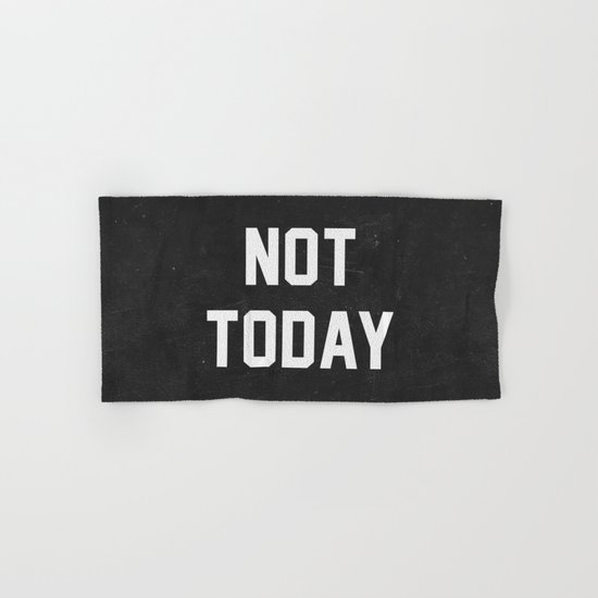 Not today - black version Hand & Bath Towel