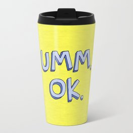 Umm OK Travel Mug