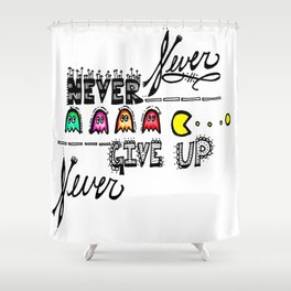 """""""Never Give Up""""  Shower Curtain"""