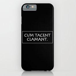Cum tacent clamant iPhone Case