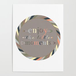 Enjoy The Little Moments Poster
