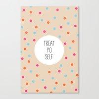 treat yo self Canvas Prints featuring Treat Yo Self II by Galaxy Eyes