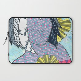 Never Be Anyone But Yourself (You Are Beauiful) Laptop Sleeve