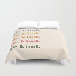 Be Kind Duvet Cover
