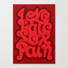 Love - Hate - Sex - Pain Canvas Print