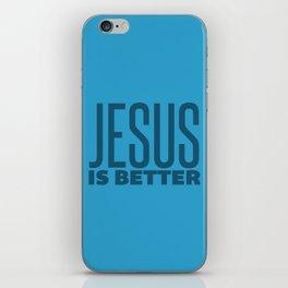 Jesus is Better iPhone Skin