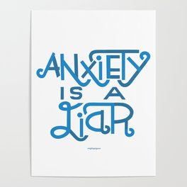 Anxiety is A Liar (light blue) Poster